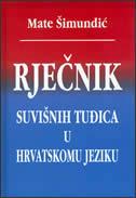 RJEČNIK SUVIŠNIH TUĐICA U HRVATSKOM JEZIKU - mate šimundić