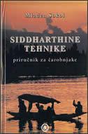 SIDDHARTHINE TEHNIKE - priručnik za čarobnjake - mladen sokol
