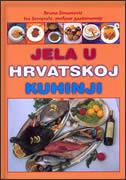 JELA U HRVATSKOJ KUHINJI - b. šimonović, i. semenčić