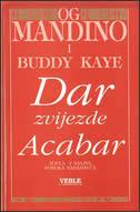 DAR ZVIJEZDE ACABAR - og mandino, b. kaye
