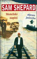 MOTELSKI ZAPISI / MJESEC JASTREBA - sam shepard