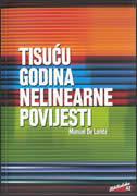 TISUĆU GODINA NELINEARNE POVIJESTI - manuel de landa