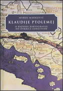KLAUDIJE PTOLOMEJ - o razvoju kartografije... - mirko marković
