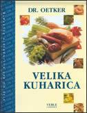 VELIKA KUHARICA - najbolji recepti dr. Oetkera - roland ( ur.) veble