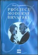 PROLJEĆE MODERNE HRVATSKE - drago kastratović