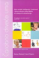 ČAROBNO DRVEĆE UMA - kako razvijati inteligenciju... djeteta / 2. izdanje - janet hopson, marian diamond