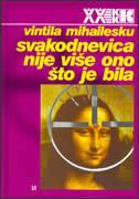 SVAKODNEVICA NIJE VIŠE ŠTO JE BILA - vintila mihailescu