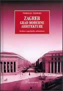 ZAGREB, GRAD MODERNE ARHITEKTURE - tomislav premerl