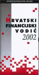 HRVATSKI FINANCIJSKI VODIČ 2002 - grupa autora