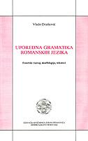 UPOREDNA GRAMATIKA ROMANSKIH JEZIKA - vlado drašković