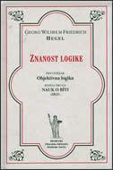 ZNANOST LOGIKE - 1. dio - Objektivna logika (1. svezak - Nauk o bitku) - georg wilhelm friedrich hegel