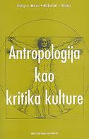 ANTROPOLOGIJA KAO KRITIKA KULTURE - george e. marcus, michael m. j. fischer