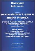 PLATNI PROMET U ZEMLJI ZBIRKA PROPISA / ZAKON O PLATNOM PROMETU U ZEMLJI S PROVEDBENIM PROPISIMA - marija (prir.) šarić