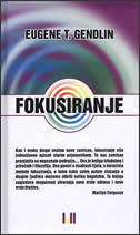 FOKUSIRANJE - eugene t. gendlin