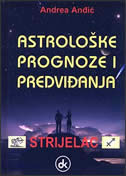 ASTROLOŠKE PROGNOZE I PREDVIĐANJA - STRIJELAC - andrea anđić