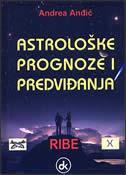 ASTROLOŠKE PROGNOZE I PREDVIĐANJA - RIBE - andrea anđić