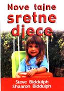 NOVE TAJNE SRETNE DJECE (II izd.) - steve biddulph, sahaaron biddulph