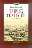 TRIPLEX CONFINIUM - drago roksandić