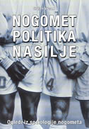 NOGOMET - POLITIKA - NASILJE