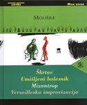 ŠKRTAC / UMIŠLJENI BOLESNIK / MIZANTROP / VERSAILLESKA IMPROVIZACIJA -  moliere