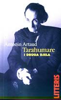 TARAHUMARE i druga djela - antonin artaud