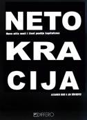NETOKRACIJA - nova elita moći i život poslije kapitalizma - jan soderqvist, alexander bard