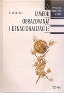 IZMEĐU OBRAZOVANJA I DENACIONALIZACIJE - Hrvatsko školstvo u Istri - ante cukrov