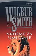 VRIJEME ZA UMIRANJE - wilbur smith