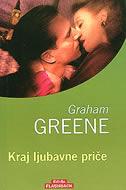 KRAJ LJUBAVNE PRIČE - graham greene