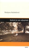 BOLEST JE SVE ULJEPŠALA - marijana radmilović