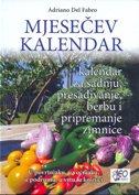 MJESEČEV KALENDAR - kalendar za sadnju, presađivanje, berbu i pripremanje zimnice - antonio del fabrio