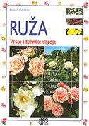 RUŽA - Vrste i tehnike uzgoja - paolo cottini