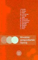 HRVATSKI GOSPODARSKI RAZVOJ - ivo družić, grupa autora