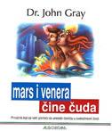 MARS I VENERA ČINE ČUDA - Priručnik koji će vam pomoći da unesete čaroliju u svakodnevni život - john gray
