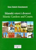 ISLAMSKI VRTOVI I DVOROVI - sena sekulić - gvozdanović