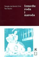 IZMEĐU RODA I NARODA - renata (ur.) jambrešić kirin, tea (ur.) škokić