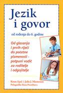 JEZIK I GOVOR - od rođenja do 6. godine - julie masterson, kenn apel