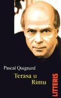 TERASA U RIMU - pascal quignard