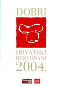 DOBRI HRVATSKI RESTORANI 2004. - miljenko (autor projekta) manjkas