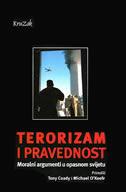 TERORIZAM I PRAVEDNOST - moralni argumenti u opasnom svijetu - tony coady, michael o keefe