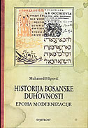 HISTORIJA BOSANSKE DUHOVNOSTI knjiga 4 - EPOHA MODERNIZACIJE - muhamed filipović
