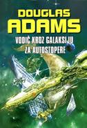 VODIČ KROZ GALAKSIJU ZA AUTOSTOPERE - douglas adams