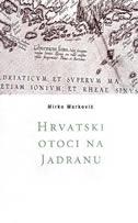HRVATSKI OTOCI NA JADRANU - mirko marković