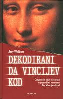 DEKODIRANI DA VINCIJEV KOD - činjenice koje se kriju u pozadini romana Da Vincijev kod - amy welborn