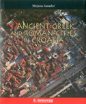 ANCIENT GREEK AND ROMAN CITIES IN CROATIA - mirjana sanader