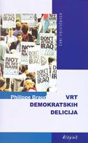 VRT DEMOKRATSKIH DELICIJA - philippe braud