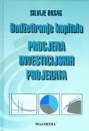 BUDŽETIRANJE KAPITALA - Procjena investicijskih projekata - silvije orsag