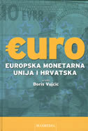 EURO - Europska monetarna unija i Hrvatska - boris vujčić (ur.)
