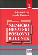 NJEMAČKO HRVATSKI POSLOVNI RJEČNIK - snježana rodek, jasenka kosanović