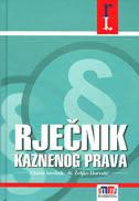 RJEČNIK KAZNENOG PRAVA - željko (ur.) horvatić